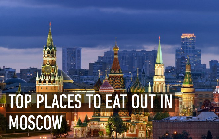 Top Places to Eat Out in Moscow